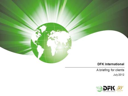 DFK International A briefing for clients July 2012.
