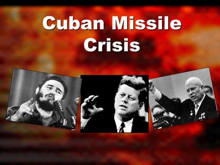 Cuban Missile Crisis. Soviet Global Policy Soviet foreign policy changes with the death of Stalin. The Soviet Union becomes interested in the Third World.