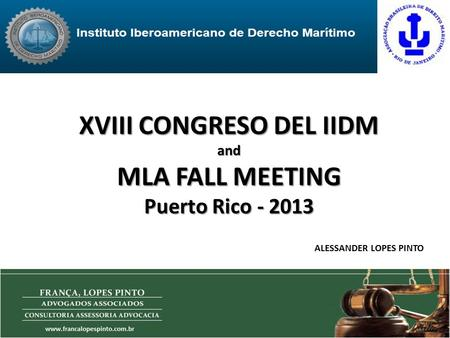 XVIII CONGRESO DEL IIDM and MLA FALL MEETING Puerto Rico - 2013 ALESSANDER LOPES PINTO.