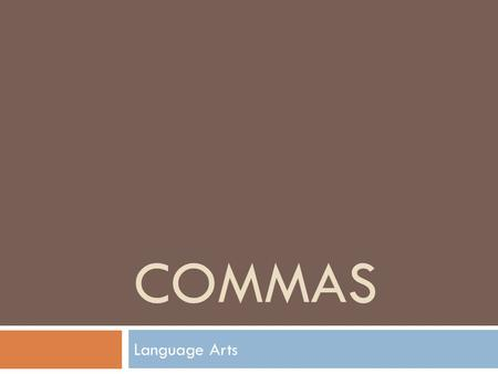 Commas Language Arts.