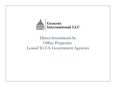 Direct Investments In Office Properties Leased To U.S. Government Agencies.