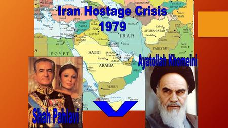 Iran Hostage Crisis ** (1979) Incident Nov. 4, 1979 = armed Iranian students take over U.S. Embassy Held 52 U.S. diplomats hostage. Held hostage for 444.