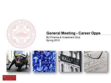 BU Finance & Investment Club Spring 2013 General Meeting - Career Opps.