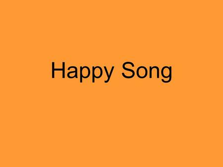 Happy Song.