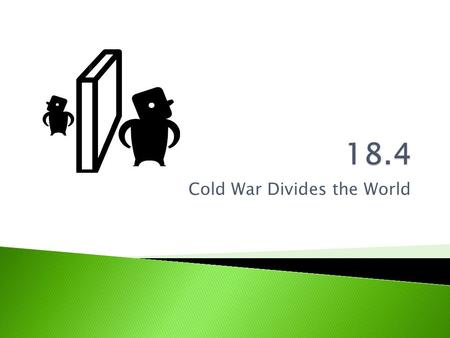 Cold War Divides the World.  The US, and the Soviet Union used a variety of techniques to gain influence in the Third World  They backed wars of revolution,