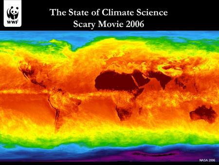 The State of Climate Science Scary Movie 2006 NASA 2006.