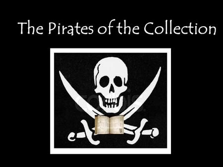 The Pirates of the Collection With Captain Ginny.