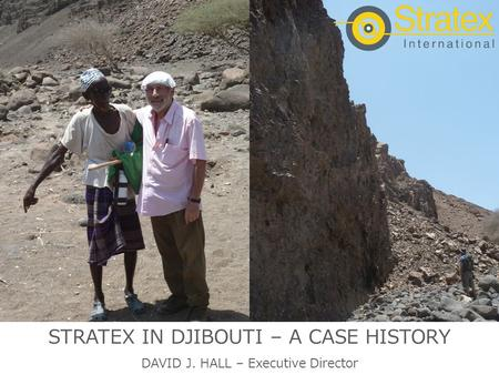 STRATEX IN DJIBOUTI – A CASE HISTORY DAVID J. HALL – Executive Director.