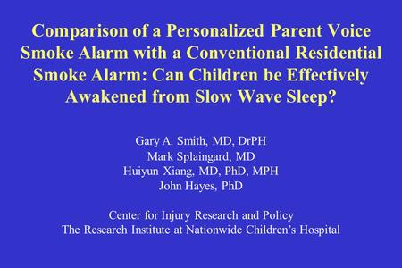 Comparison of a Personalized Parent Voice Smoke Alarm with a Conventional Residential Smoke Alarm: Can Children be Effectively Awakened from Slow Wave.