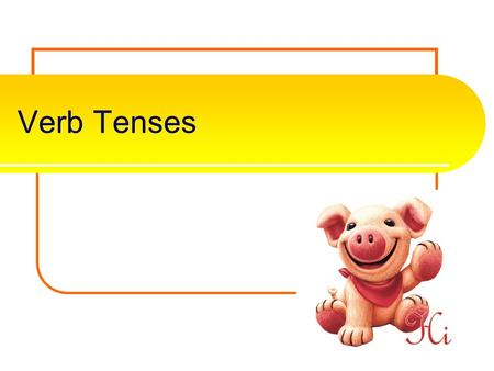 Verb Tenses Present verbs present tense verb An action verb that describes an action that is happening now is called a present tense verb. flies The.
