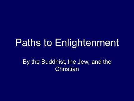 Paths to Enlightenment