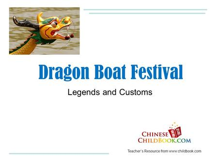 Teacher's Resource from www.childbook.com Legends and Customs Dragon Boat Festival.