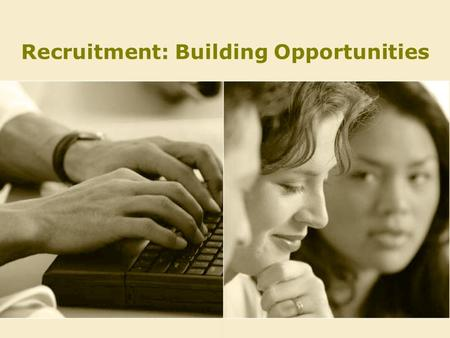 Recruitment: Building Opportunities. Recruitment Goals Importance of Membership Factors Affecting Recruitment The Basic Ingredients –Identify Target Audiences.