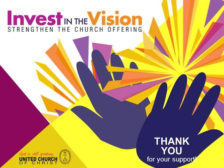 THANK YOU for your support!. Each day, visions and dreams are created. Through Strengthen the Church, they can become a reality. Invest in the Vision…