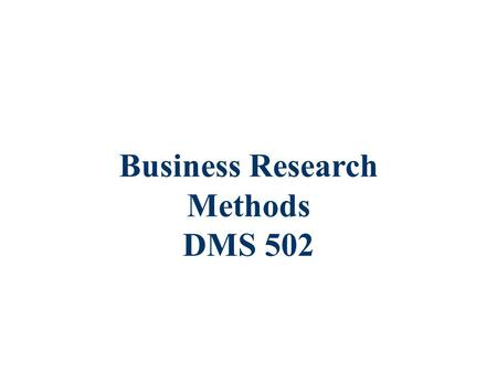 Donald Cooper Pamela Schindler Chapter 12 Business Research Methods DMS 502.