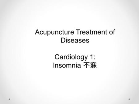 Acupuncture Treatment of Diseases Cardiology 1: Insomnia 不寐.