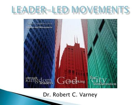 Dr. Robert C. Varney.  Economy  Education  Family  Government  Arts, Entertainment and Sports  Media  Religion  53%  17%  10%  9%  4% 