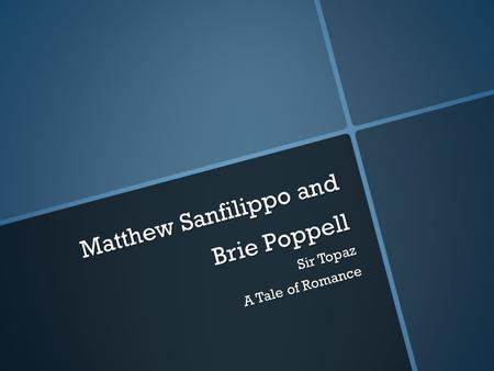 Matthew Sanfilippo and Brie Poppell Sir Topaz A Tale of Romance.