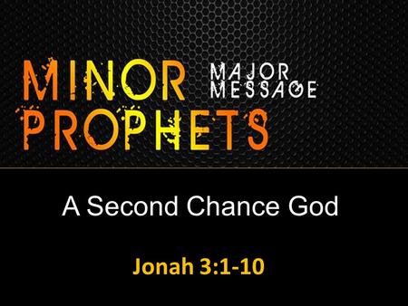 A Second Chance God Jonah 3:1-10. Spurgeon Faith and obedience are bound up in the same bundle. He who obeys God, trusts God; and he who trusts God,