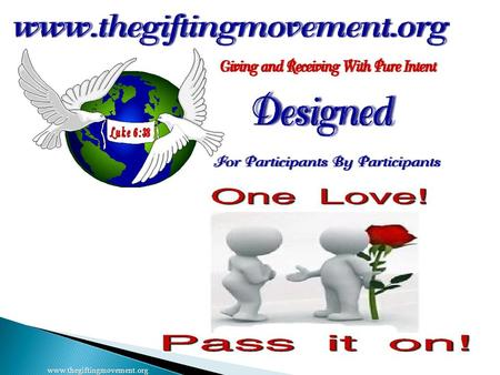 Www.thegiftingmovement.org. The Gifting Movement is an organized group of like-minded individuals who share abundance by unconditionally giving to one.