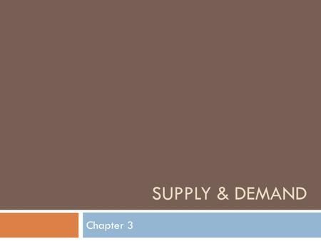 SUPPLY & DEMAND Chapter 3.