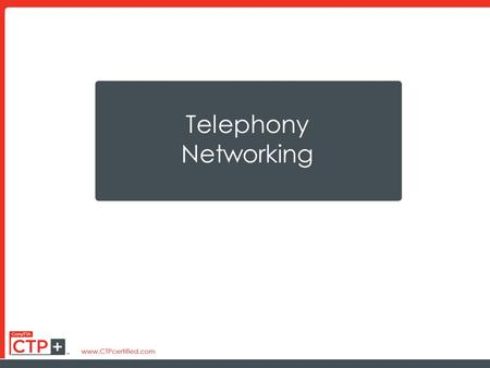 Telephony Networking. Lesson 1: Telephony Essentials.