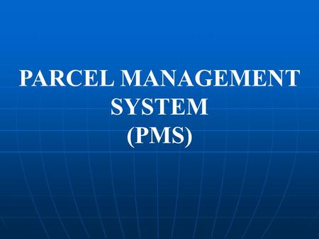 PARCEL MANAGEMENT SYSTEM (PMS). Pilot Project for 7 stations between Delhi & Howrah  Railway Board Sanctioned 2 Crore rupees for Pilot Run of Parcel.