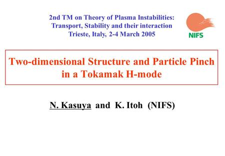 Two-dimensional Structure and Particle Pinch in a Tokamak H-mode N. Kasuya and K. Itoh (NIFS) 2nd TM on Theory of Plasma Instabilities: Transport, Stability.