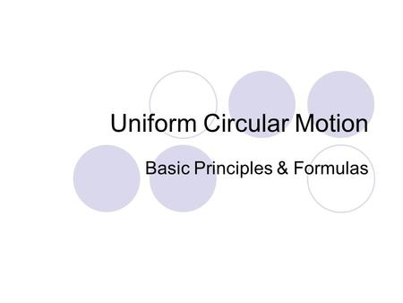 Uniform Circular Motion Basic Principles & Formulas.