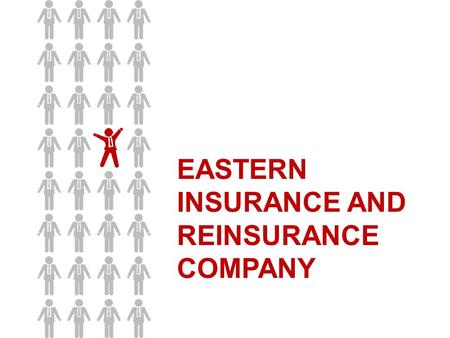 EASTERN INSURANCE AND REINSURANCE COMPANY. Russian reinsurance market Results of 2010 EASTERN INSURANCE & REINSURANCE COMPANY.