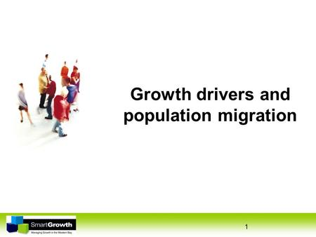 1 Growth drivers and population migration. 2 Western Bay of Plenty Sub- region Includes: Western Bay of Plenty District Council Tauranga City Council.