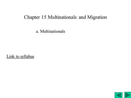 Chapter 15 Multinationals and Migration Link to syllabus a. Multinationals.
