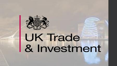 UKTI's global presence UKTI has more than 1,200 staff in over 100 overseas markets 2.