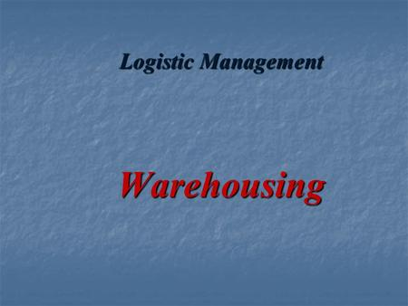 Logistic Management Warehousing. Meaning The warehouse is where the supply chain holds or stores goods. The warehouse is where the supply chain holds.