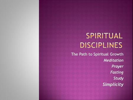 The Path to Spiritual Growth Meditation Prayer Fasting Study Simplicity.
