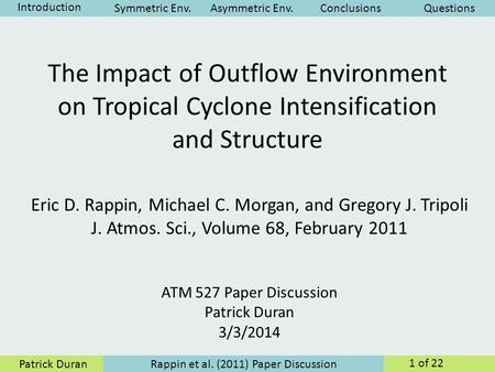 Rappin et al. (2011) Paper Discussion Patrick Duran 1 of 22 Introduction Asymmetric Env.ConclusionsQuestionsSymmetric Env. The Impact of Outflow Environment.
