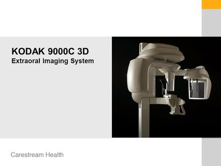 KODAK 9000C 3D Extraoral Imaging System. TROPHY TRAINING CENTER K90003D-C Aug.2008 2 Introducing the new KODAK 9000C Extraoral Imaging System.