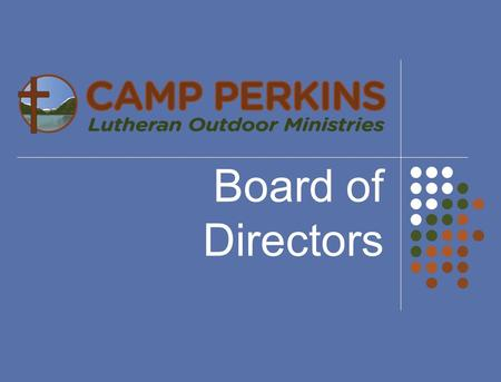 Board of Directors. From the 2010 Delegates Convention Christ Centered Experienced Staff Loyalty of those served Christ Centered!! Experienced Staff Loyalty.