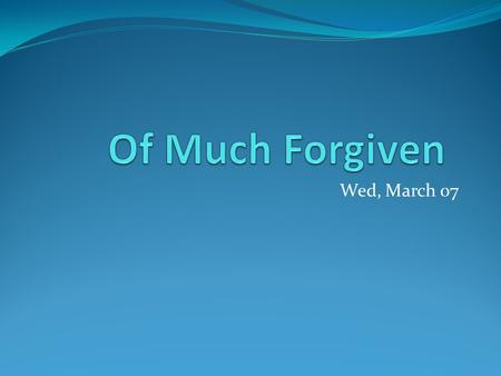 Wed, March 07. Outline Jesus' Purpose Saul, Foremost of Sinners We, also.
