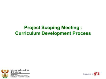 Project Scoping Meeting : Curriculum Development Process Project Scoping Meeting : Curriculum Development Process.