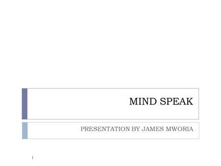 MIND SPEAK PRESENTATION BY JAMES MWORIA 1. Agenda 2 1. Background 2. Centum 3. Investment Planning.
