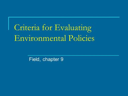 Criteria for Evaluating Environmental Policies