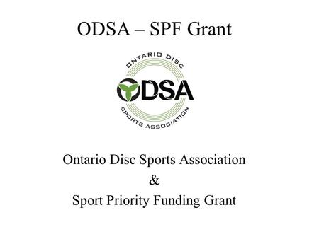 ODSA – SPF Grant Ontario Disc Sports Association & Sport Priority Funding Grant.