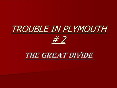 TROUBLE IN PLYMOUTH # 2 The Great Divide. . Important to understand this part of brethren history.. Important to understand this part of brethren history..