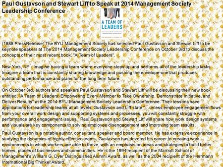 Paul Gustavson and Stewart Liff to Speak at 2014 Management Society Leadership Conference (1888 PressRelease) The BYU Management Society has selected Paul.