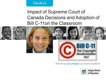 Impact of Supreme Court of Canada Decisions and Adoption of Bill C-11on the Classroom.
