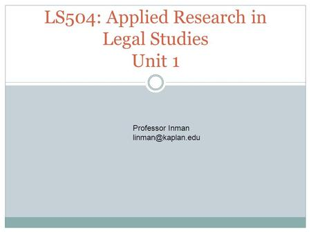 LS504: Applied Research in Legal Studies Unit 1