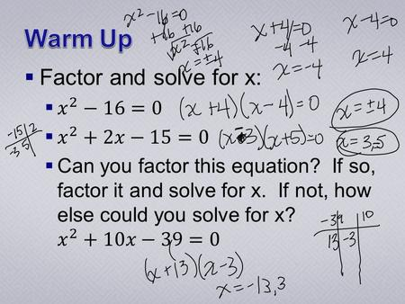  p. 99 only (for now) (3i)(4i) i(2i)(-4i) √-10 ∙ √-15 YOU MUST TAKE OUT THE i FIRST!!!
