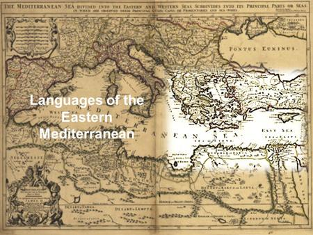 "Languages <strong>of</strong> the Eastern Mediterranean. Before it was the ""Mediterranean""… Despite the large number <strong>of</strong> peoples living on its Eastern shores and later."