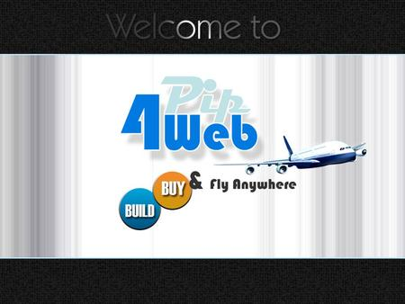 Welcome to Pip4web.com. BUILD BY & Fly Anywhere.